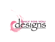 Only For You Designs